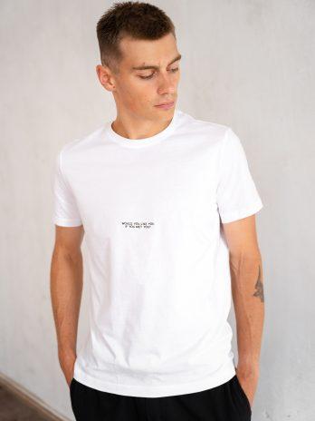 WOULD YOU balti marškinėliai